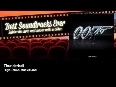 High School Music Band - Thunderball - Best Soundtracks Ever