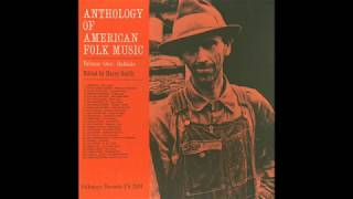 Anthology of American Folk Music (Full)