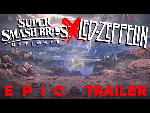 Super Smash Bros. Ultimate X LED ZEPPELIN [EPIC TRAILER] Immigrant Song FITS PERFECTLY !!!