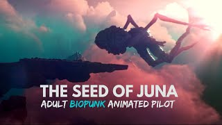 THE SEED OF JUNA | CGI 3D Biopunk Scifi Dystopia | OFFICIAL Pilot [4K]