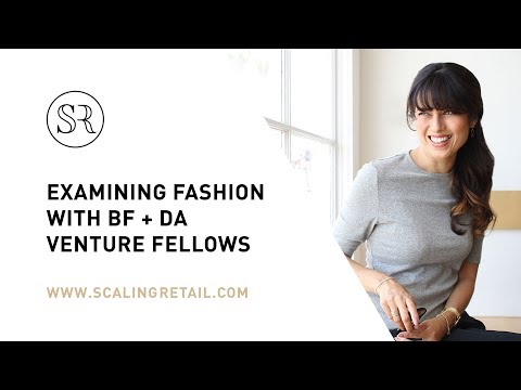 Examining Fashion with BF + DA Venture Fellows