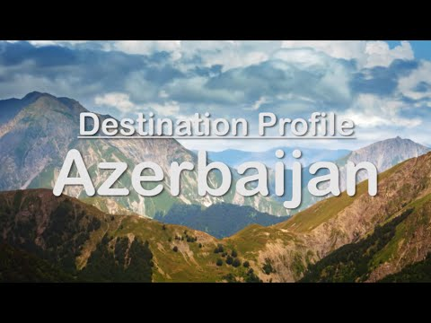 Destination Profile: Azerbaijan
