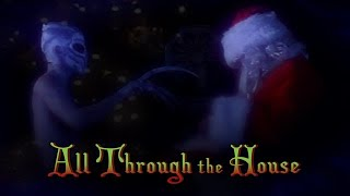 All Through the House - Christmas Horror Short