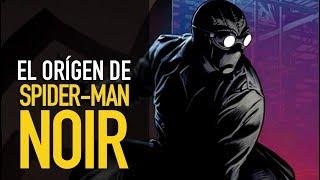 El orígen de Spider-Man Noir