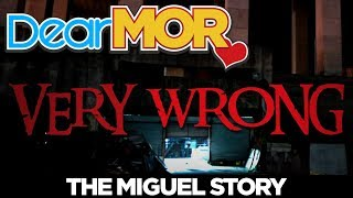 """Dear MOR: """"Very Wrong"""" The Miguel Story 02-13-18"""