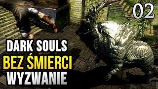 Dark Souls: Wyzwanie (0 śmierci) - DZIKI MOMENT! [#02]