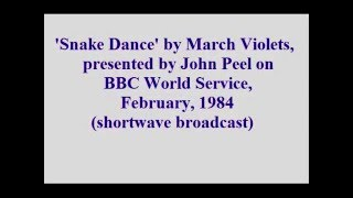 March Violets - Snake Dance, presented by John Peel