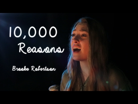 10,000 Reasons   Brooke Robertson