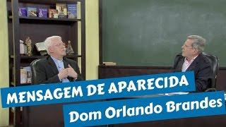 Mensagem de Nossa Senhora Aparecida - Dom Orlando Brandes