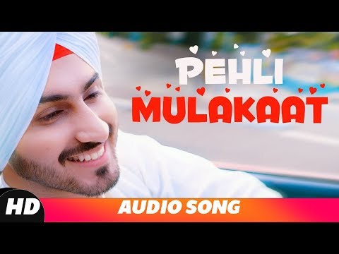 Rohanpreet Singh | Pehli Mulakat (Full Audio) | Latest Punjabi Songs 2018 | New Songs 2018