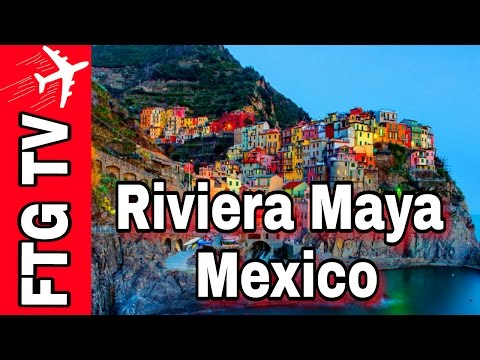 Riviera Maya, Mexico Tour Travel Guide
