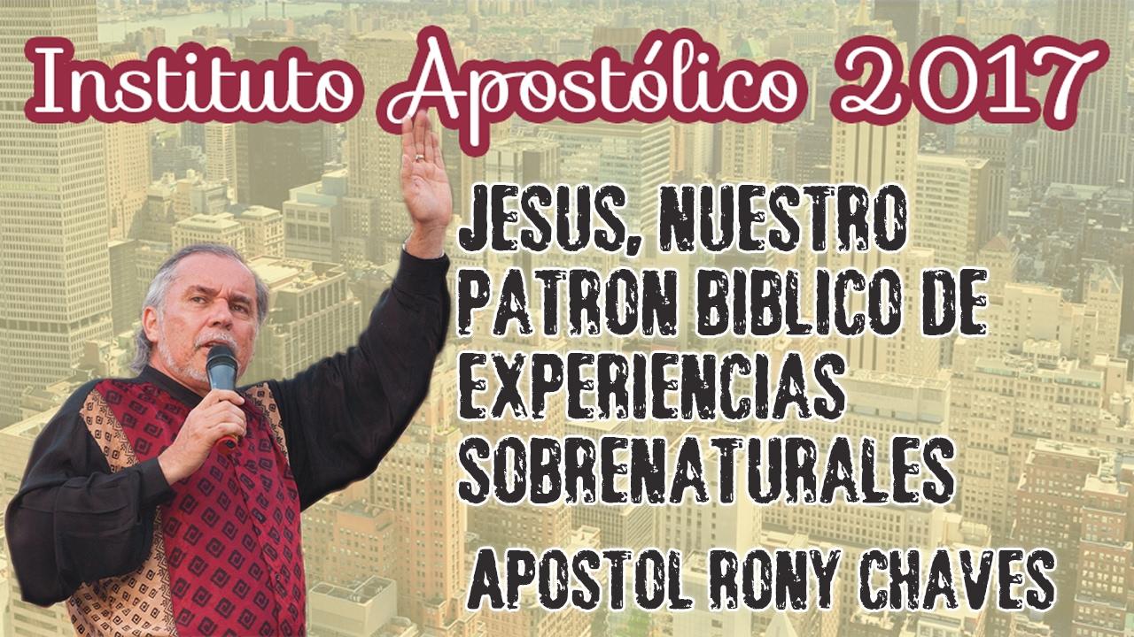 Apóstol Rony Chaves - Jesús, nuestro patrón bíblico de experiencias sobrenaturales - Día 29