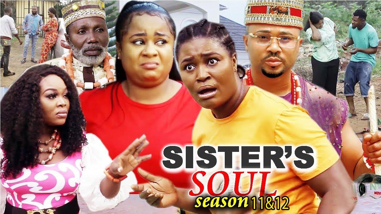 Download SISTER'S  SOUL SEASON 11&12 - CHIZZY ALICHI/UJU OKOLI 2021 LATEST TRENDING MOVIE
