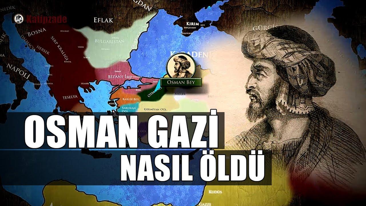 OSMAN GAZİ NASIL ÖLDÜ ? - Kuruluş Osman