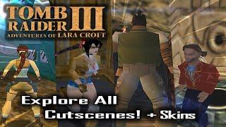 🎮 Explore All Cutscenes in Tomb Raider III ! (MODS)