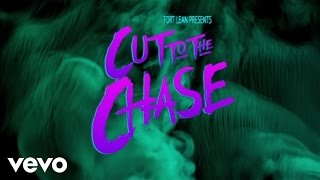 Fort Lean - Cut To The Chase (Official Music Video)