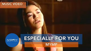 Especially For You | Official Music Video | MYMP
