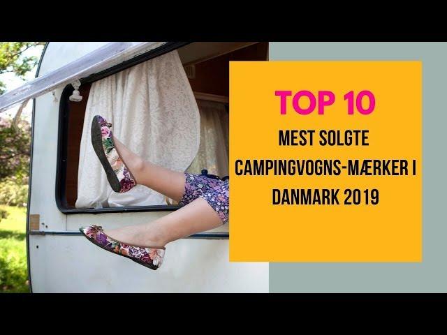 Top 10 mest solgte campingvognsmærker i Danmark i 2019 Countdown top 10
