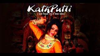 Kathputli | Most Popular New Punjabi Film