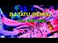 DJ TATU FULLBASS TERBARU 2020