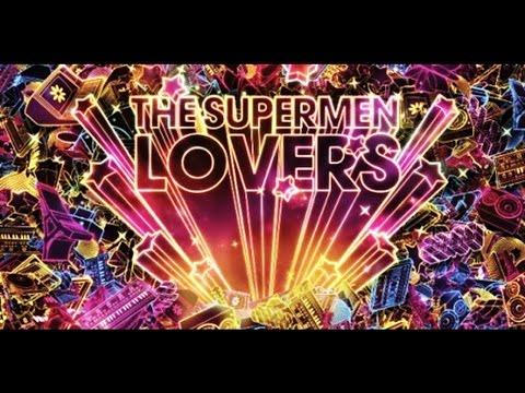 The Supermen Lovers  Starlight
