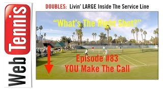 Tennis Doubles Strategy - Whats The Right Shot? #83 - YOU Make The Call!