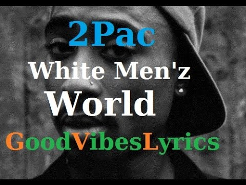 2Pac - White Men'z World Traduction Française
