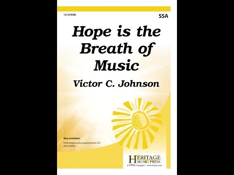 Hope is the Breath of Music (SSA) - Victor C. Johnson