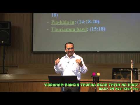 """""""ABRAHAM BANGIN THUPHA NGAH THEIH NA DING"""" By Rev.Dr. JM Ngul Khan Pau"""