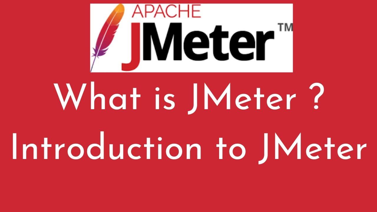 Introduction to JMeter   What is JMeter   JMeter Tutorials for Beginners   JMeter Features