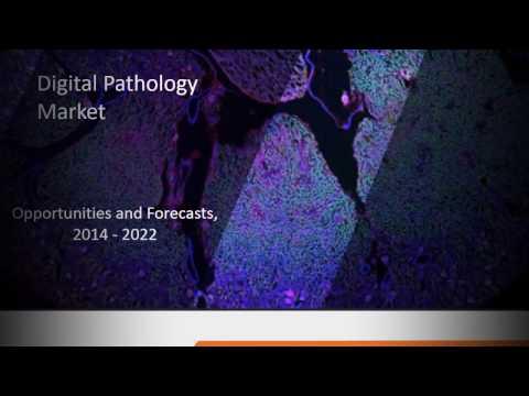 Digital Pathology Market  - Global Size, Share, Analysis and Forecast to 2022