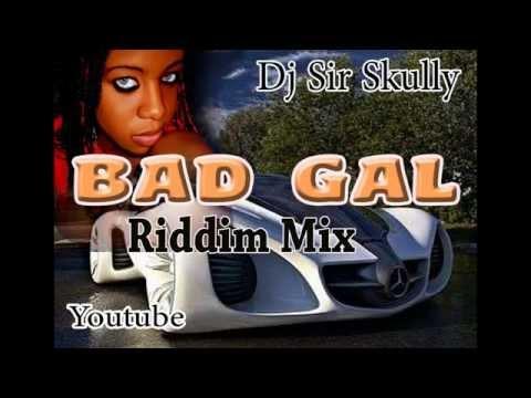 Bad Gal Riddim Mix 2015 (mix by sir skully)