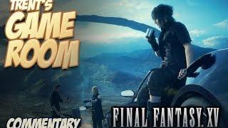 Final Fantasy XV rant - Trent