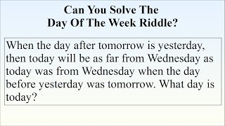 The Day After Tomorrow Is Yesterday Riddle. Can You Solve It?