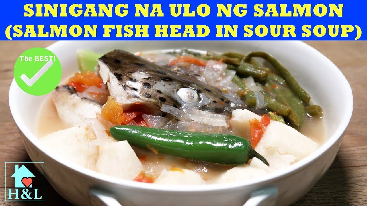 The Best Sinigang Na Ulo Ng Salmon Salmon Fish Head In Sour Soup Recipe Health And Lifestyle Youtube