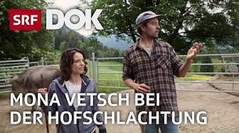 Mona Vetsch bei der Hofschlachtung | Mona Mittendrin 2019 | Doku | SRF DOK