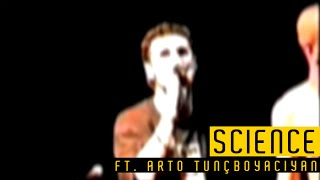 SYSTEM OF A DOWN - SCIENCE LIVE (FT.  ARTO TUNÇBOYACIYAN) CAM QUALITY