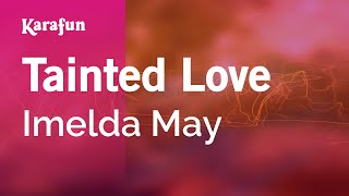 Karaoke Tainted Love - Imelda May *