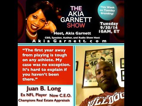 The Akia Garnett Show - Guest Juan Long, NFL Pro Now CEO