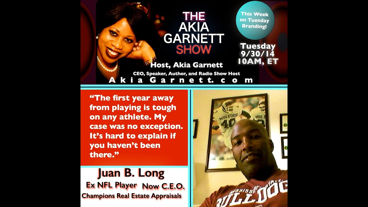 The Akia Garnett Show Guest Juan Long Nfl Pro Now Ceo