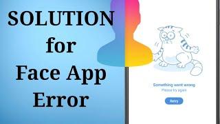 Fix FaceApp ERROR - Something went wrong - ENGLISH