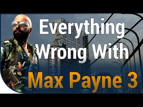 GAME SINS | Everything Wrong With Max Payne 3