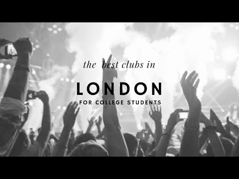 the best clubs in london for college students (ft. snap videos)
