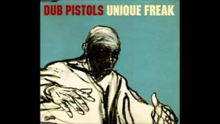 Dub Pistols - Unique Freak (Dub Mix)