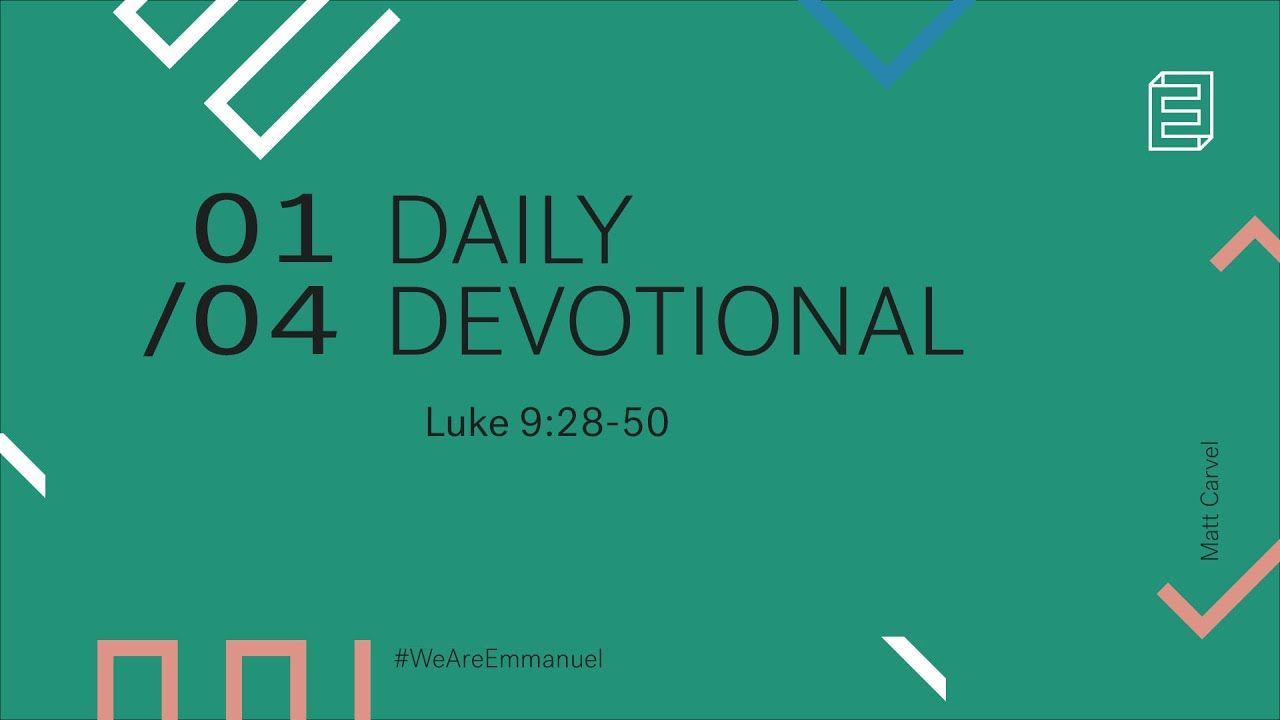 Daily Devotion with Matt Carvel // Luke 9:28-50 Cover Image