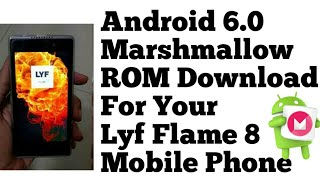 Lyf Smartphone Android 6.0 Marshmallow ROM Download Lyf Phones Special Hidden Features Tips & Tricks