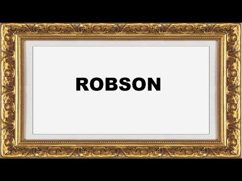 Robson Significado e Origem do Nome