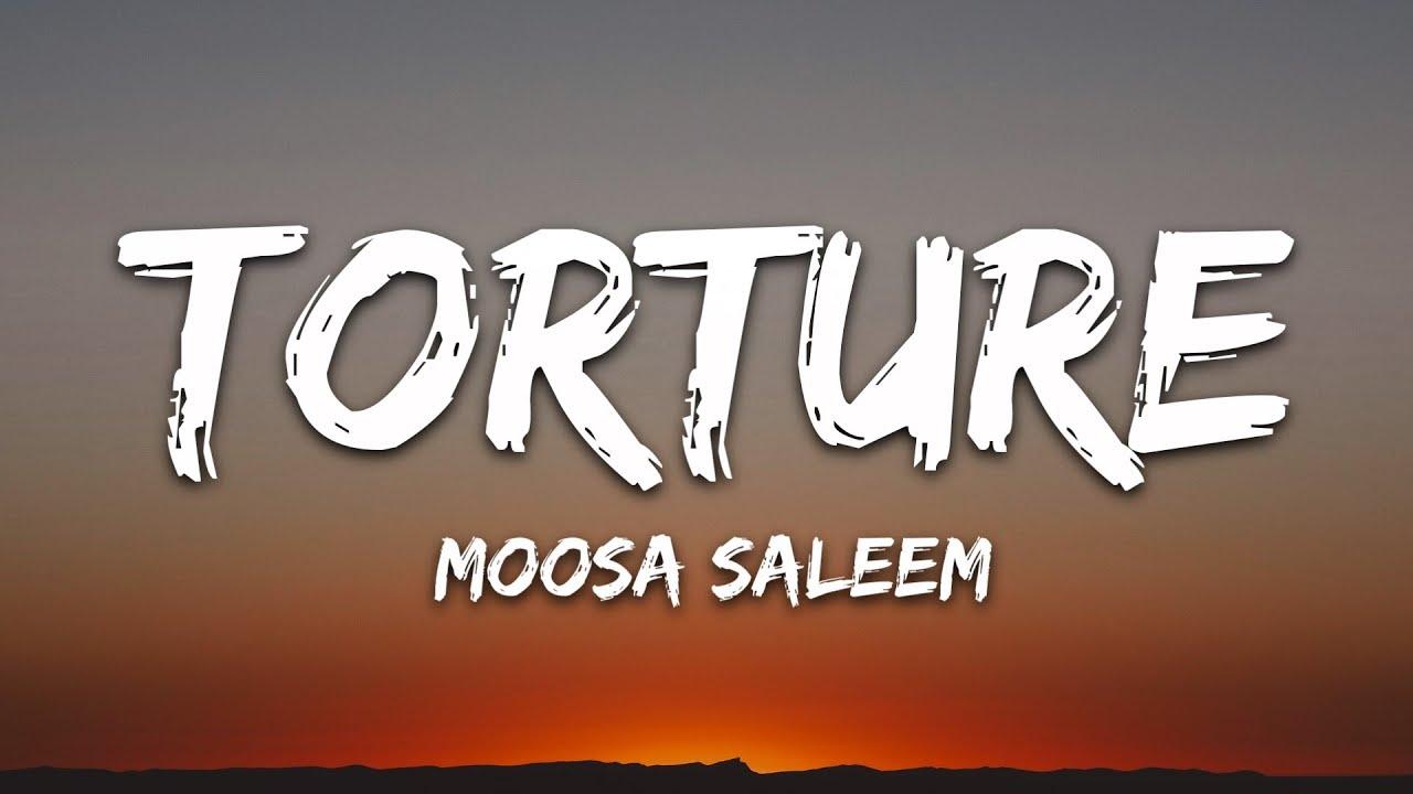 Download Moosa Saleem - Torture (Lyrics)