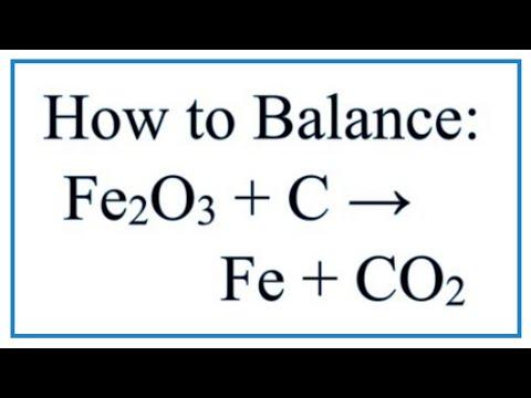 How to Balance Fe2O3 + C = Fe + CO2: Iron (III) Oxide plus Carbon
