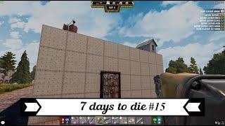 7 Days to Die [18.2] мод Darkness Falls #15: Бетонный бункер! Зачистка города!